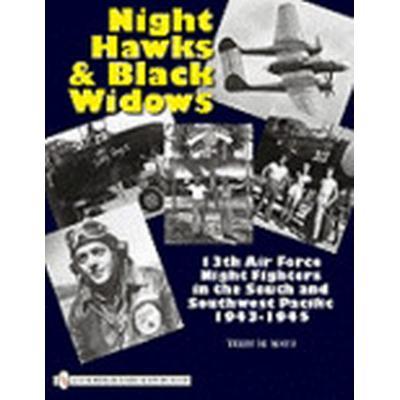 Night Hawks and Black Widows (Inbunden, 2010)