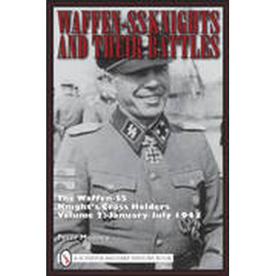 Waffen-SS Knights and Their Battles: Volume 2 January-July 1943 (Inbunden, 2010)