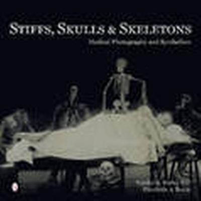 Stiffs, Skulls &; Skeletons (Inbunden, 2015)