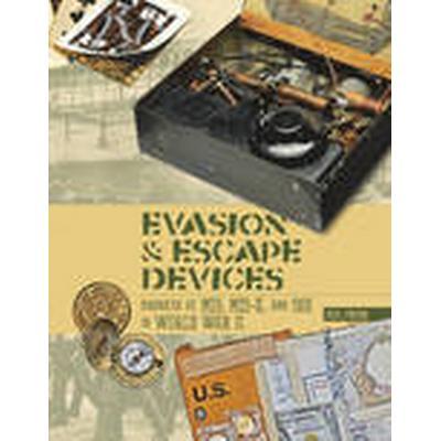 Evasion &; Escape Devices Produced by MI9, MIS-X &; Soe in World War II (Inbunden, 2015)