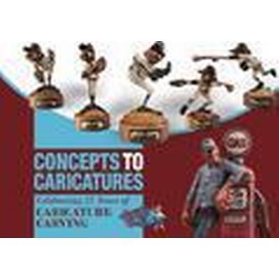 Concepts to Caricatures (Häftad, 2015)