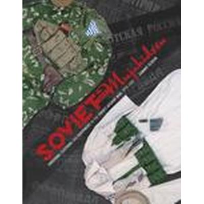 Soviet and Mujahideen Uniforms, Clothing, and Equipment in the Soviet-Afghan War 1979-1989 (Inbunden, 2016)