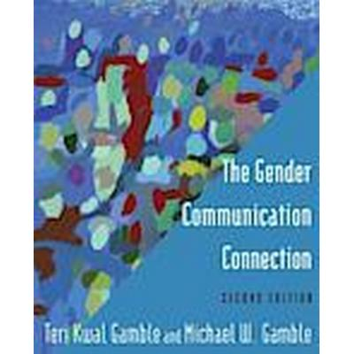 The Gender Communication Connection (Häftad, 2014)