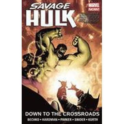 Savage Hulk Volume 2: Down to the Crossroads (Häftad, 2015)