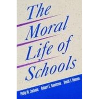 The Moral Life of Schools (Häftad, 1998)