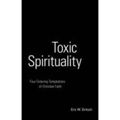 Toxic Spirituality (Häftad, 2009)