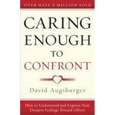 Caring Enough to Confront (Häftad, 2009)