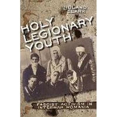 Holy Legionary Youth (Inbunden, 2015)