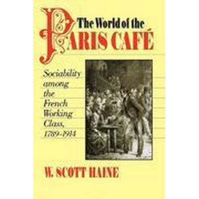 The World of the Paris Cafe (Häftad, 1998)