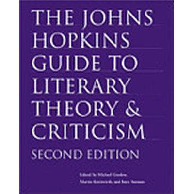 The Johns Hopkins Guide to Literary Theory and Criticism (Inbunden, 2004)