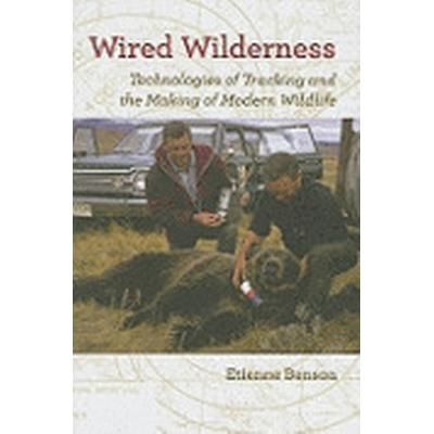 Wired Wilderness (Inbunden, 2010)