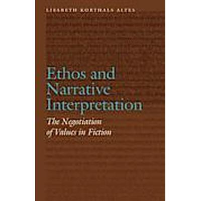 Ethos and Narrative Interpretation (Inbunden, 2014)