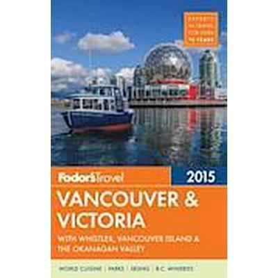 Vancouver &; Victoria (Häftad, 2015)