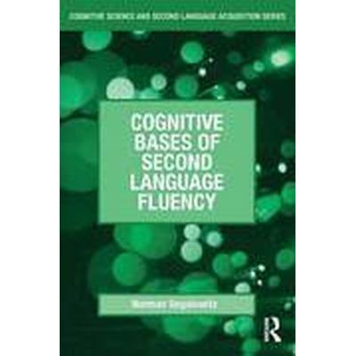 Cognitive Bases of Second Language Fluency (Häftad, 2010)