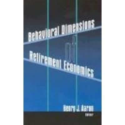 Behavioral Dimensions of Retirement Economics (Häftad, 1999)