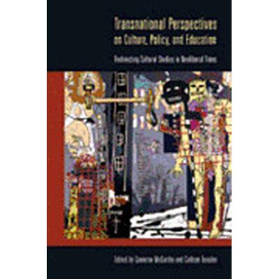 Transnational Perspectives on Culture, Policy, and Education (Häftad, 2008)