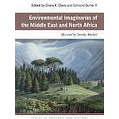 Environmental Imaginaries of the Middle East and North Africa (Häftad, 2012)