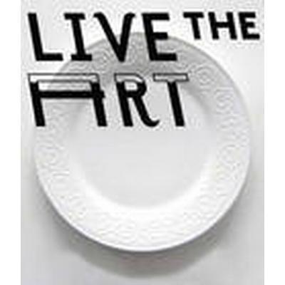 Live the Art (Inbunden, 2014)