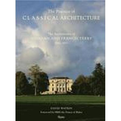 Practice of Classical Architecture (Inbunden, 2015)
