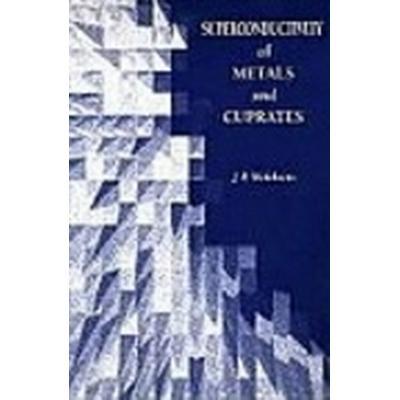 Superconductivity of Metals and Cuprates (Häftad, 1996)