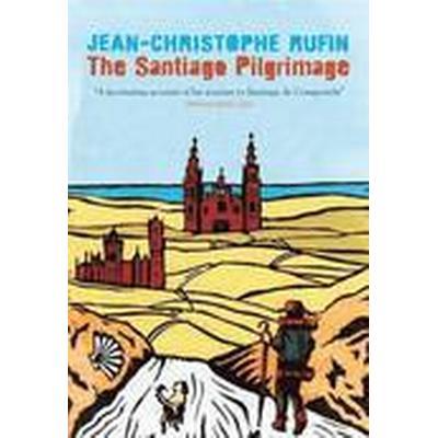 The Santiago Pilgrimage (Inbunden, 2016)