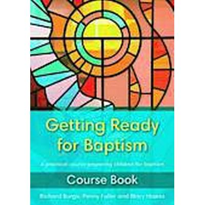 Getting Ready for Baptism Course Book (Häftad, 2014)