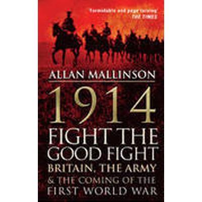 1914: Fight the Good Fight (Häftad, 2014)