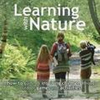 Learning with Nature (Inbunden, 2015)