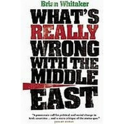 What's Really Wrong with the Middle East (Häftad, 2009)
