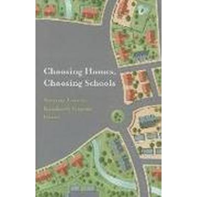 Choosing Homes, Choosing Schools (Häftad, 2014)