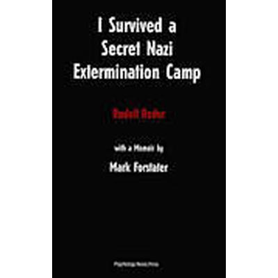 I Survived a Secret Nazi Extermination Camp (Häftad, 2013)