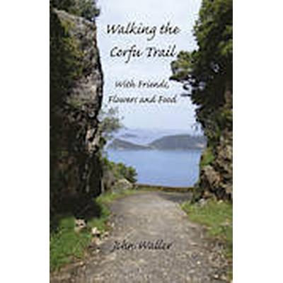 Walking the Corfu Trail (Häftad, 2010)