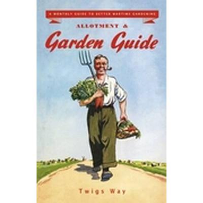 Allotment and Garden Guide (Inbunden, 2009)