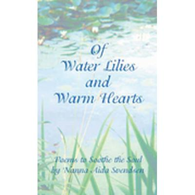 Of Water Lilies And Warm Hearts (Häftad, 2008)