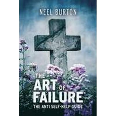 The Art of Failure (Häftad, 2010)