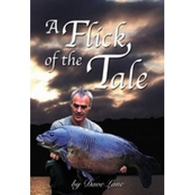 A Flick of the Tale (Inbunden, 2008)