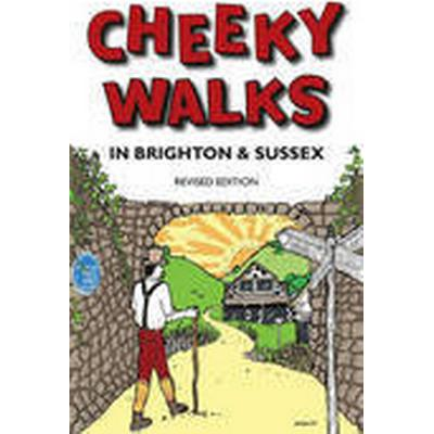 Cheeky Walks in Brighton &; Sussex (Häftad, 2012)