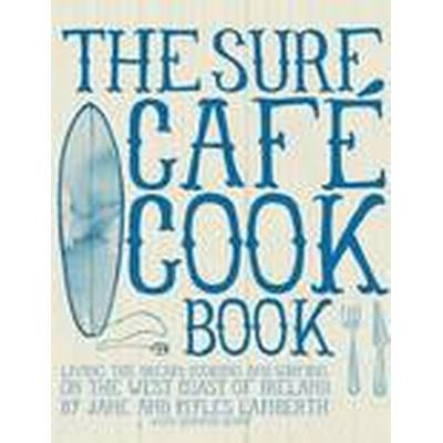 The Surf Cafe Cookbook (Häftad, 2012)