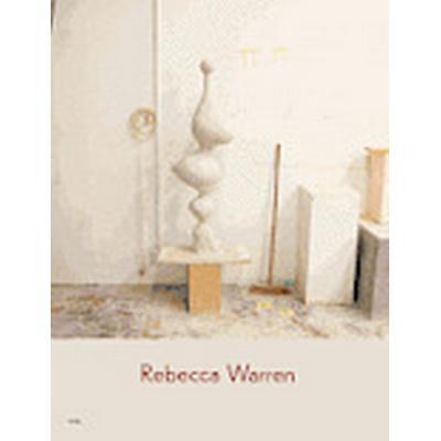 Rebecca Warren: Every Aspect of Bitch Magic (Inbunden, 2012)