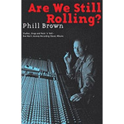 Are We Still Rolling? (Häftad, 2011)