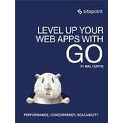 Level Up Your Web Apps with GO (Häftad, 2015)