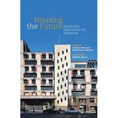 Housing the Future (Häftad, 2015)