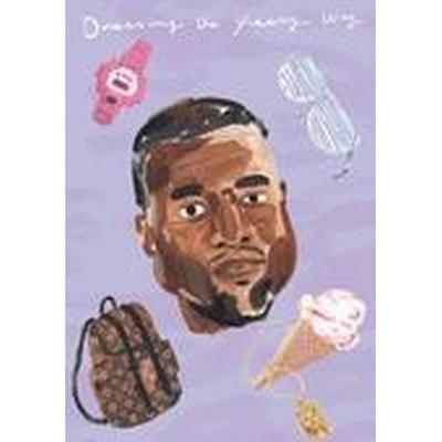 Dressing the Yeezy Way: The Kanye West Coloring Book (Unofficial) (Häftad, 2016)