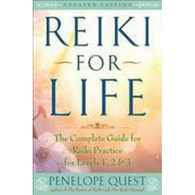 Reiki for Life: The Complete Guide to Reiki Practice for Levels 1, 2 & 3 (Häftad, 2016)