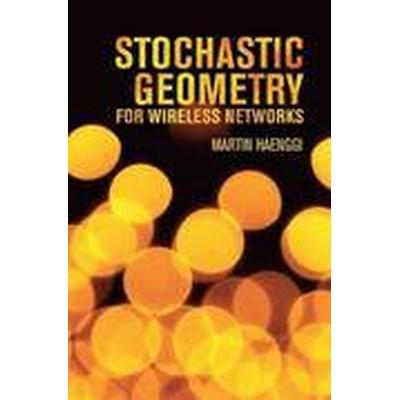 Stochastic Geometry for Wireless Networks (Inbunden, 2012)