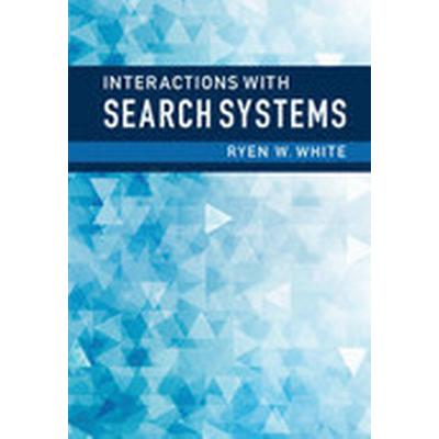 Interactions with Search Systems (Inbunden, 2016)