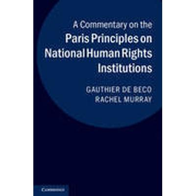 A Commentary on the Paris Principles on National Human Rights Institutions (Inbunden, 2014)