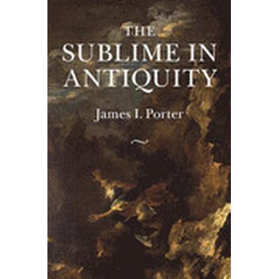 The Sublime in Antiquity (Inbunden, 2016)