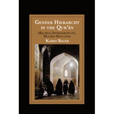 Gender Hierarchy in the Qur'n (Inbunden, 2015)