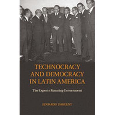 Technocracy and Democracy in Latin America (Inbunden, 2014)